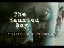 The Haunted Boy, The Secret Diary Of The Exorcist (Trailer)