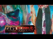 Camp blood 5 trailer