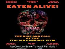 EATEN ALIVE! THE RISE AND FALL OF THE ITALIAN CANNIBAL FILM | 2015 | Documentary | Antonio Climati