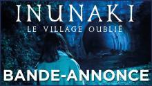 INUNAKI : LE VILLAGE OUBLIÉ - Bande-annonce VOST