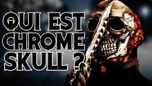 Le Bestiaire de l'horreur #30 : Chromeskull (Laid to Rest)