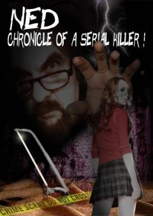 Ned: Chronicle of a Serial Killer !