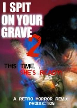 I Spit on your Grave 2: Savage Vengeance