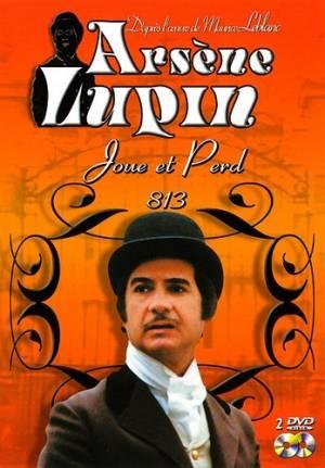 """Arsène Lupin Joue et Perd """"813"""""""