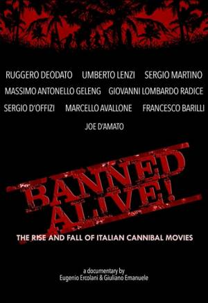 Banned Alive! The Rise and Fall of Italian Cannibal Movies