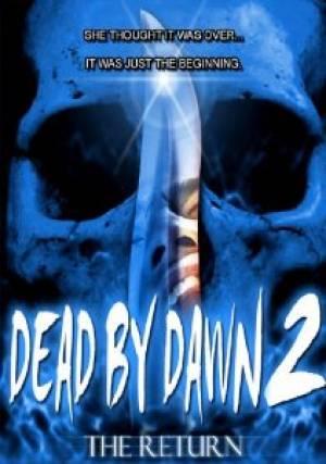 Dead by Dawn 2: The Return
