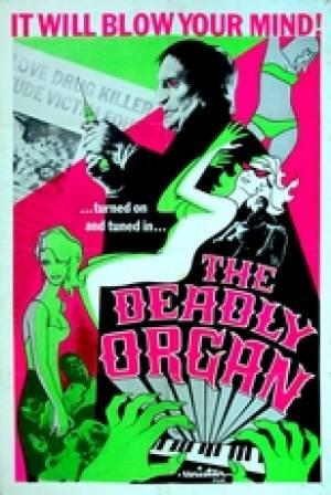 The Deadly Organ