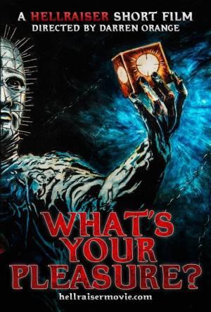 Hellraiser: What's Your Pleasure?