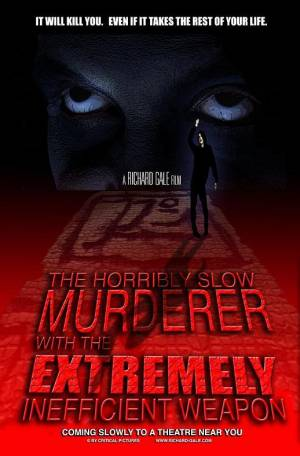 The Horribly Slow Murderer with the Extremely Inefficient Weapon