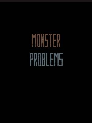 Monster Problems