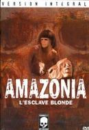 Amazonia - l'esclave blonde