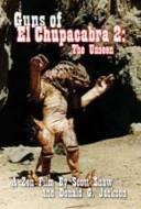 Guns Of El Chupacabra 2 : The Unseen
