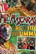 Mil Mascaras vs. the Aztec Mummy