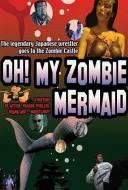Oh ! My zombie mermaid