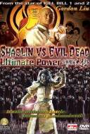 Shaolin Vs. Evil Dead 2 : Ultimate Power