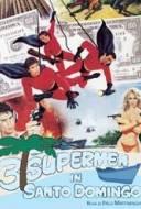 3 Supermen In Santo Domingo
