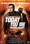 Today You Die : Double riposte