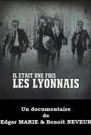 Il Etait une Fois les Lyonnais