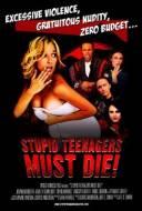 Stupid Teenagers Must Die!