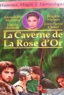 La Caverne De La Rose D'Or 3 : La reine des ténèbres