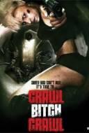 Crawl Bitch Crawl