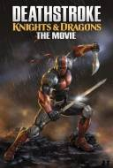 Deathstroke : Knights & Dragons - The Movie
