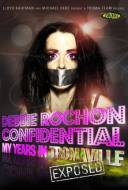 Debbie Rochon Confidential : My Years in Tromaville