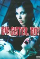 Die Sister Die!
