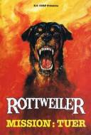 Rottweiler - Les chiens de l'enfer