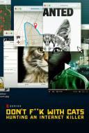 Don't F**k with Cats: Un Tueur Trop Viral