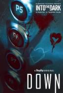 Into the Dark : Down