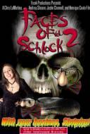 Faces of Schlock Vol. 2