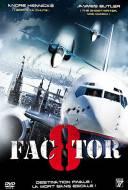 Factor 8 - Alerte en plein ciel