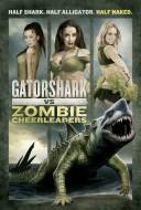 Gatorshark Vs. Zombie Cheerleaders