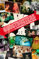 Ghostbusters: La Naissance d'un Film Culte