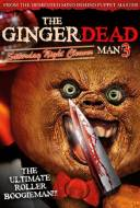 Gingerdead Man 3-D: Saturday Night Cleaver