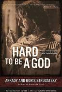 Il est difficile d'être un Dieu