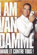 I Am Van Damme: Aware et Contre Tous !
