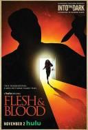 Into the Dark : Flesh & Blood