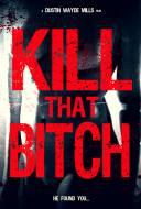 Kill That Bitch
