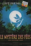 Le mystère des fées : une histoire vraie