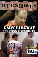 Mugshots: Gary Ridgway, the Green River Killer
