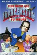 Plus moche que Frankenstein tu meurs