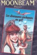 Les Dinosaures enchantes au golf