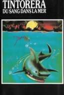 Tintorera: Du Sang dans la Mer