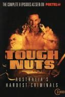 Tough Nuts: Australia's Hardest Criminals