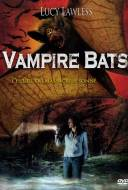 Vampire Bats - Bats: l'invasion des chauves-souris