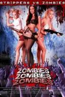 Zombies ! Zombies ! Zombies ! : Strippers VS Zombies