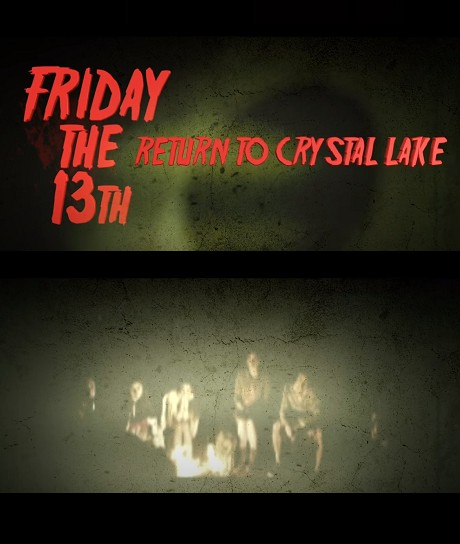 Friday The 13th: Return To Crystal Lake
