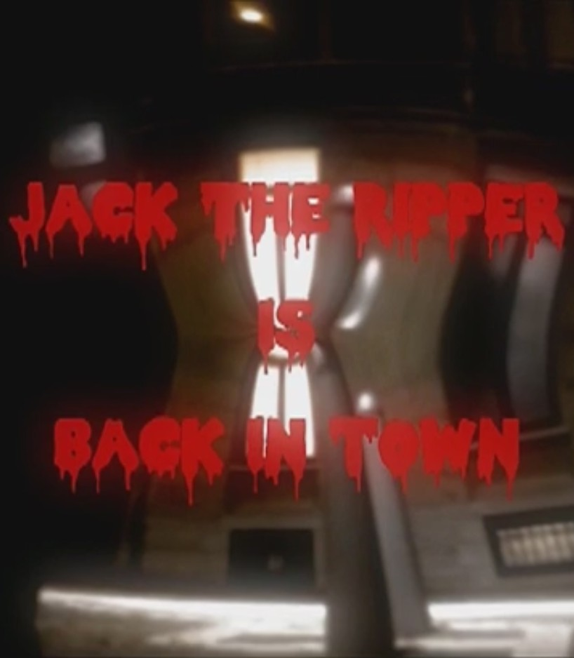 Jack the Ripper is Back in Town